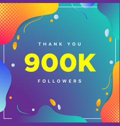 900k or 900000 followers thank you colorful vector