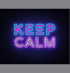 Keep calm neon text keep calm neon sign vector