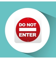 sing red do not enter icon design vector image