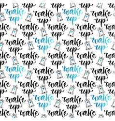 wake up seamless pattern with motivational modern vector image