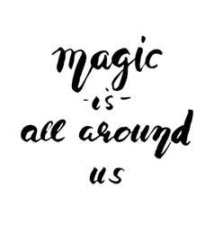 Magic is all around you vector