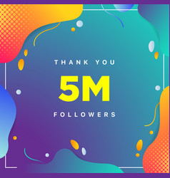 5m or 5000000 followers thank you colorful vector