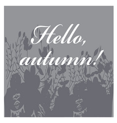 autumn with leaves greeting card vector image