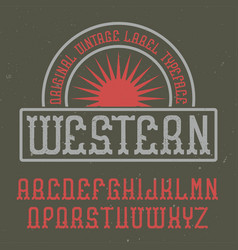 Vintage label font named western vector