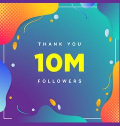 10m or 10000000 followers thank you colorful vector