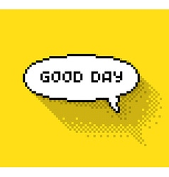 Good day bubble vector