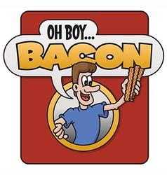 Oh Boy Bacon design vector image