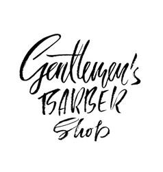 gentlmen barber shop hand written lettering vector image