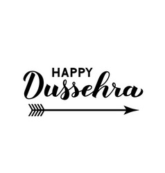 Happy dussehra hand lettering with arrow isolated vector