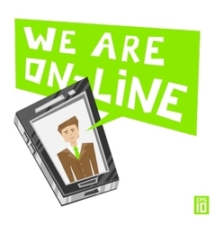 Man phone we are online vector image