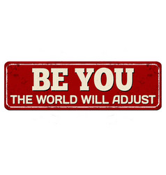 Be you world will adjust vintage rusty metal vector