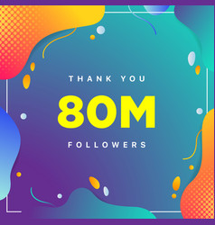 80m or 80000000 followers thank you colorful vector