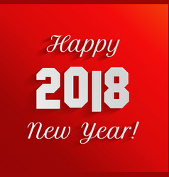 happy new year 2018 text design on red background vector image