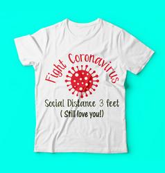 Covid 19fight coronavirus social distance tshirts vector