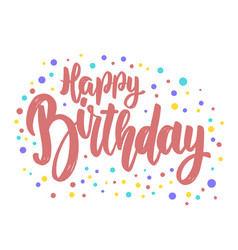 happy birthday lettering phrase for postcard vector image