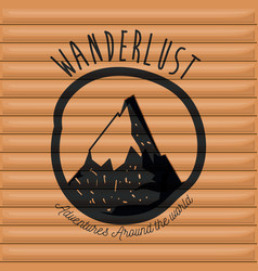 Background wall wooden cabin with wanderlust logo vector