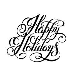 Calligraphic Happy Holidays hand writing vector