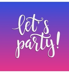 Lets party hand drawn typography poster vector