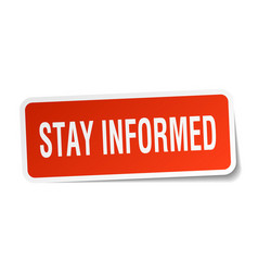 Stay informed square sticker on white vector