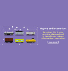 Wagons and locomotives banner horizontal concept vector
