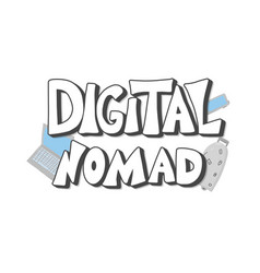 Digital nomad text emblem with decor design vector