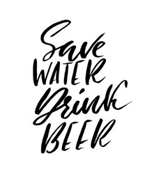 Save water drink beer hand drawn lettering vector