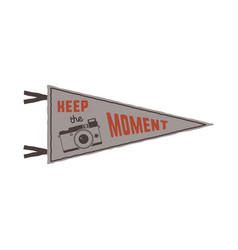 keep the moment pennant flag pendant design in vector image vector image
