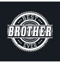 Best Brother Ever T-shirt Typography vector