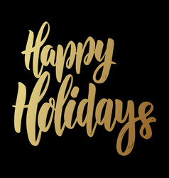 happy holidays lettering phrase on dark vector image