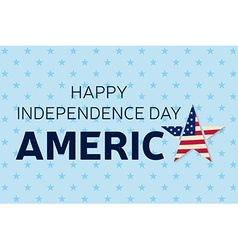 Happy Independence day greeting card flyer Happy vector image