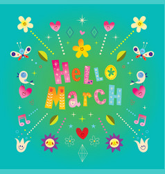 hello march greeting card vector image
