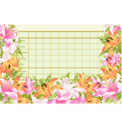 Imetable weekly schedule with blooming lilies vector