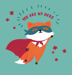 fox in superhero mask and cloakyou are my hero vector image vector image