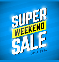 Super sale weekend special offer banner design vector