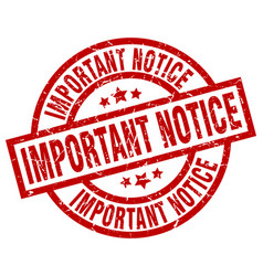 important notice round red grunge stamp vector image vector image