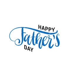 Happy fathers day calligraphic inscription vector