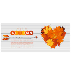 hello autumn with heart shape leaves and arrow vector image