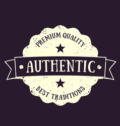 authentic vintage emblem badge vector image