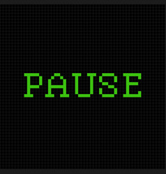 Pause pixel text message pixel art font vector