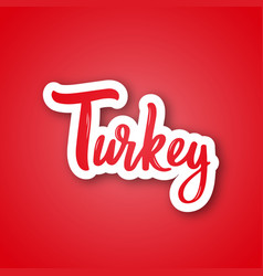 Tyrkey - handwritten name of the country sticker vector