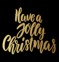 have a jolly christmas lettering phrase for vector image