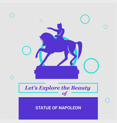 Lets explore the beauty of statue of napoleon vector