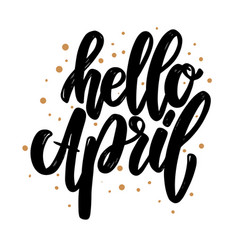 hello april lettering phrase for poster card vector image