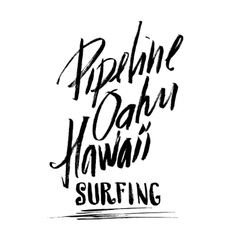 Pipeline Oahu Hawaii Surfing Lettering brush ink vector