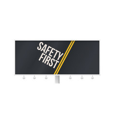 Safety first billboard with warning text written vector