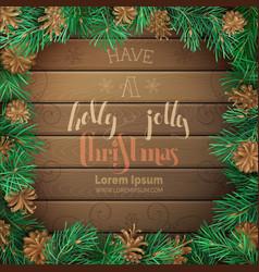 christmas pine frame on dark wooden background vector image vector image