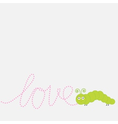 Caterpillar insect Dash word Love Card Flat design vector
