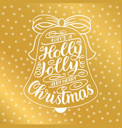 Have a holly jolly very merry christmas hand vector
