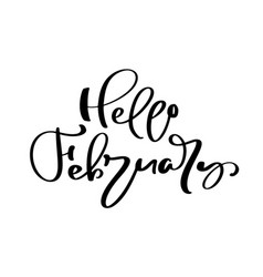 hello february freehand ink inspirational romantic vector image