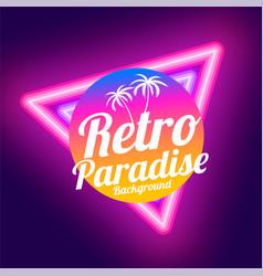 retro paradise neon background design vector image